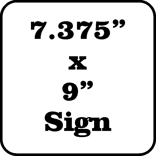 "Design your own  Sign 7.375"" x 9"""